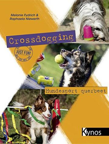 Crossdogging: Hundesport querbeet, frech und anders