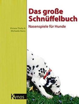Das große Schnüffelbuch: Nasenspiele für Hunde, Buch