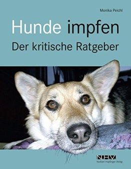 Hunde impfen - Der Kritische Ratgeber für Hundebesitzer