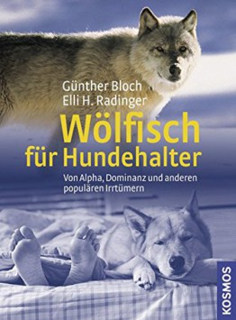Wölfisch für Hundehalter: Von Alpha, Dominanz und anderen Irrtümern