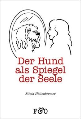 Der Hund als Spiegel der Seele